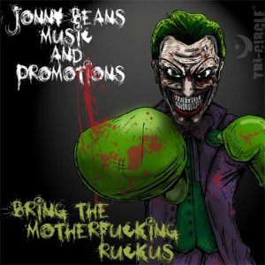 Jonny Beans' Bring the Motherf**king Ruckus, Volume 1.